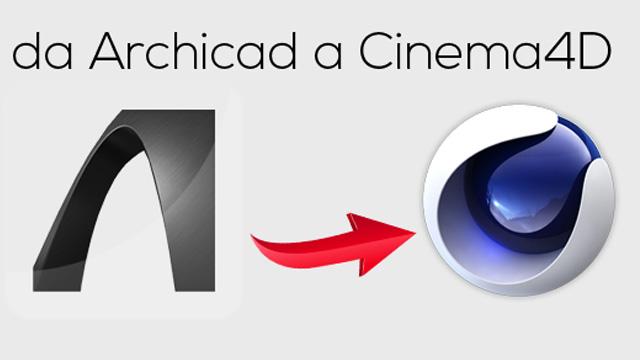 Nuovo Tutorial: Da Archicad a Cinema4D, SamiloLab